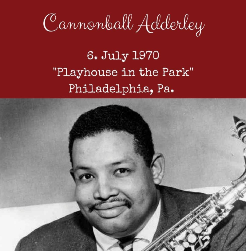 Playhouse in the Park - Cannonball Adderley - July 6  1970