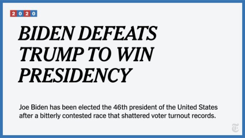 Biden Defeats Trump - New York Times - November 7  2020